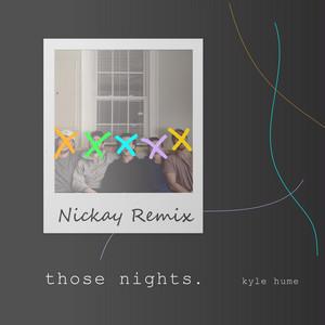 Those Nights (Nickay Remix)