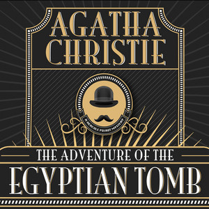 Hercule Poirot: The Adventure of the Egyptian Tomb (Unabridged)
