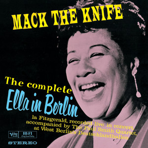The Complete Ella In Berlin: Mack The Knife (Live) album