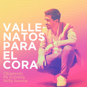 Vallenatos para el Cora: Obsesion Mi Estrella Niña Bonita cover art