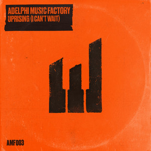 Adelphi Music Factory – Uprising (I can't wait)