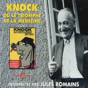 Jules Romains interprète Knock ou le triomphe de la médecine & M. Le Trouhadec saisi par la débauche (Textes lus par l'auteur) Audiobook