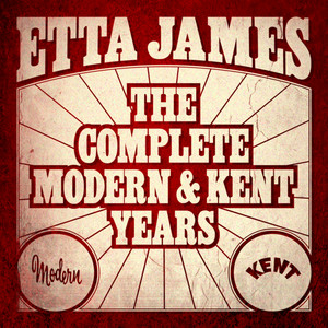 Etta James - The Complete Modern And Kent Years album