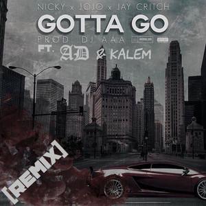 Gotta Go (Remix)
