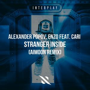 Stranger Inside - Aimoon Remix by Alexander Popov, ENZO, Aimoon, Cari