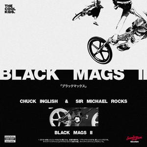 Black Mags pt. II