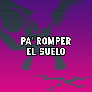 Pa' Romper El Suelo