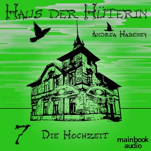 Haus der Hüterin: Band 7 - Die Hochzeit (Fantasy-Serie) Hörbuch kostenlos