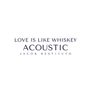 Love Is Like Whiskey - Acoustic
