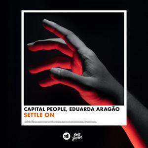 Capital People, Eduarda Aragao - Settle On