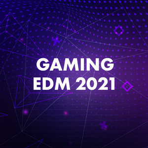 Gaming EDM 2021