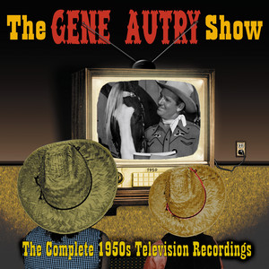 The Gene Autry Show: The Complete 1950's Television Recordings album
