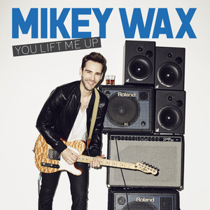 You Lift Me Up (Acoustic) by Mikey Wax