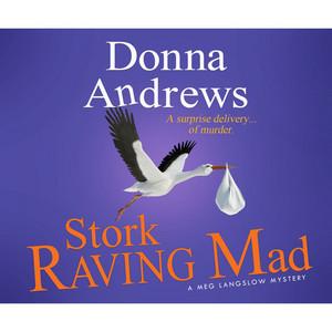 Stork Raving Mad - A Meg Langslow Mystery 12 (Unabridged)