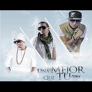 Una Mejor Que Tu (Remix) [feat. Prynce El Armamento & Juno the Hitmaker]