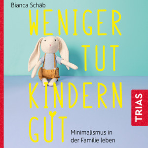 Weniger tut Kindern gut (Minimalismus in der Familie leben) Audiobook