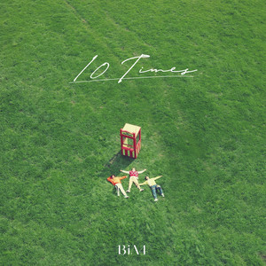 10 TIMES by B1A4