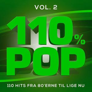 110% POP - 110 Hits Fra 80'erne Til Lige Nu (Vol. 2)