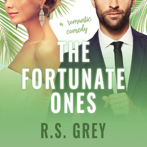 Chapter 39 - The Fortunate Ones by R.S. Grey, Brittany Pressley