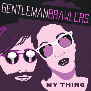 Gentleman Brawlers – My Thing (Studio Acapella)