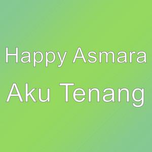 Aku Tenang by Happy Asmara