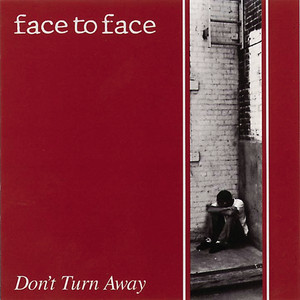 Don't Turn Away - Face to Face
