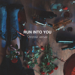 Run Into You (Stripped)