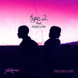 Type 2 (feat. Chloe Lilac)