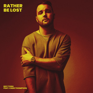 Rather Be Lost (feat. Cade Thompson)