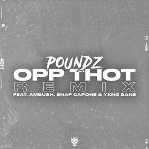 Opp Thot (Remix) [feat. Ambush Buzzworl, Snap Capone & Yxng Bane]