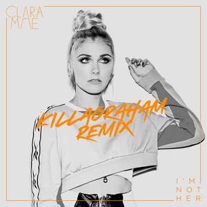 I'm Not Her (KillaGraham Remix)