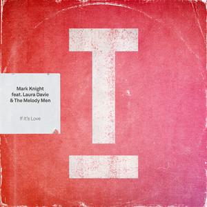 Mark Knight ft. Laura Davie & The Melody Men · If It's love