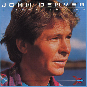 Higher Ground - John Denver