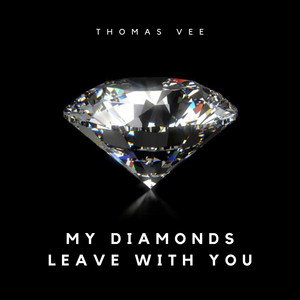 My Diamonds Leave With You