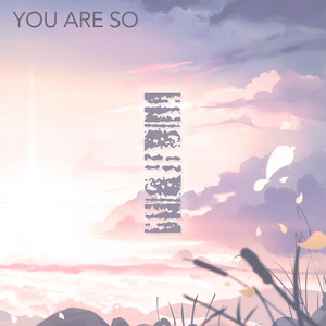 You Are So