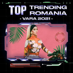 Top Trending Romania - Vara 2021