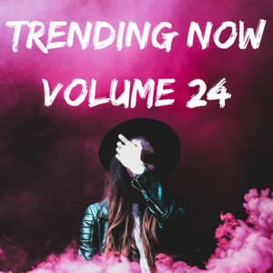 Trending Volume 24