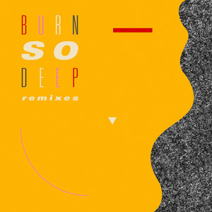 Burn So Deep (feat. Dawn Richard) [Remixes]