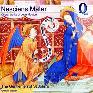 Nesciens Mater: Choral Works of Jean Moulton