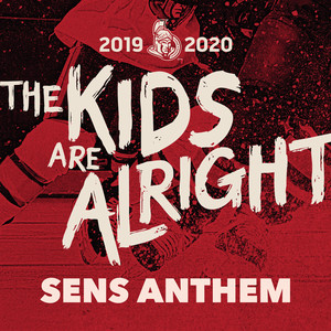 The Kids Are Alright (SENS ANTHEM)