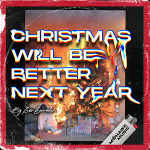 Christmas Will Be Better Next Year