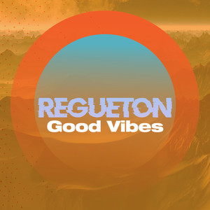 Reguetón good vibes