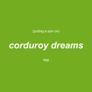 Putting a Spin on Corduroy Dreams