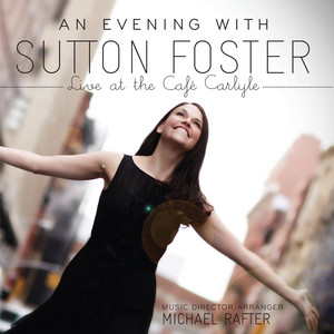 An Evening With Sutton Foster (Live At The Café Carlyle)