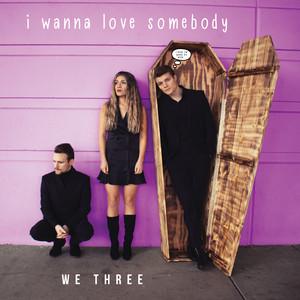 I Wanna Love Somebody