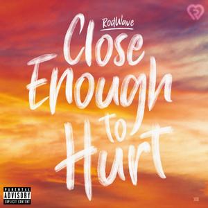 Close Enough to Hurt