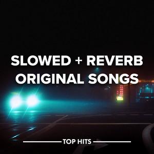 Slowed + Reverb Original Songs
