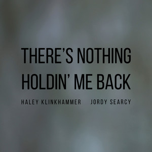 There's Nothing Holdin' Me Back
