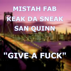Give a Fuck (feat. Mistah Fab)