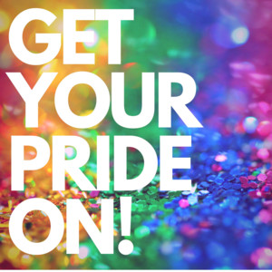 Get Your Pride On!